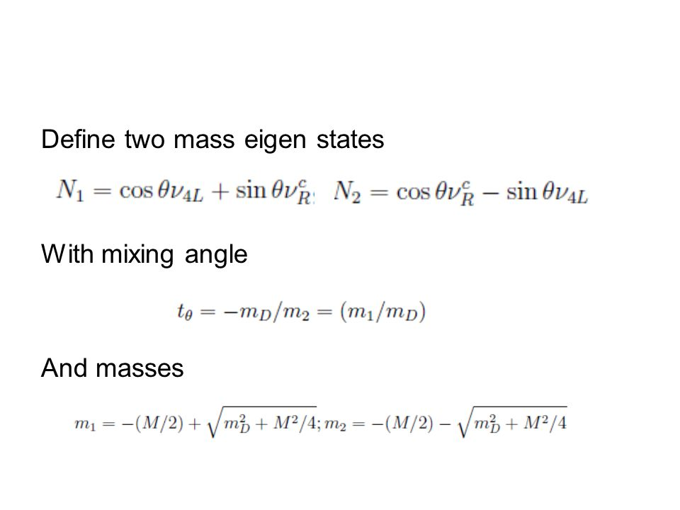 Define two mass eigen states With mixing angle And masses