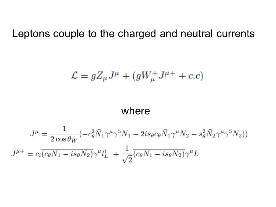 Leptons couple to the charged and neutral currents where