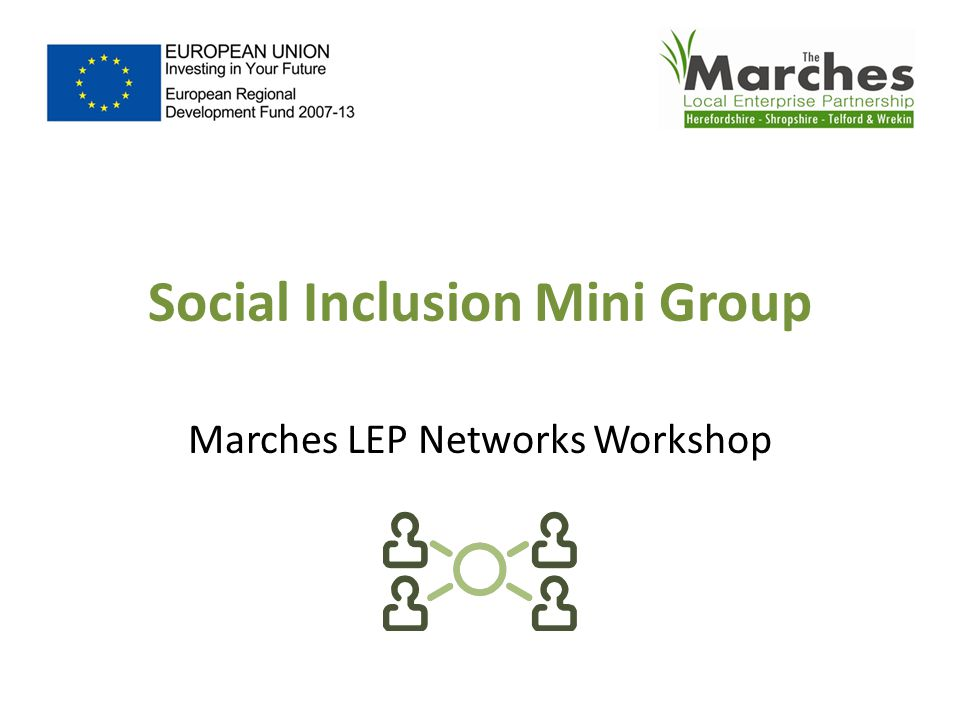 Social Inclusion Mini Group Marches LEP Networks Workshop