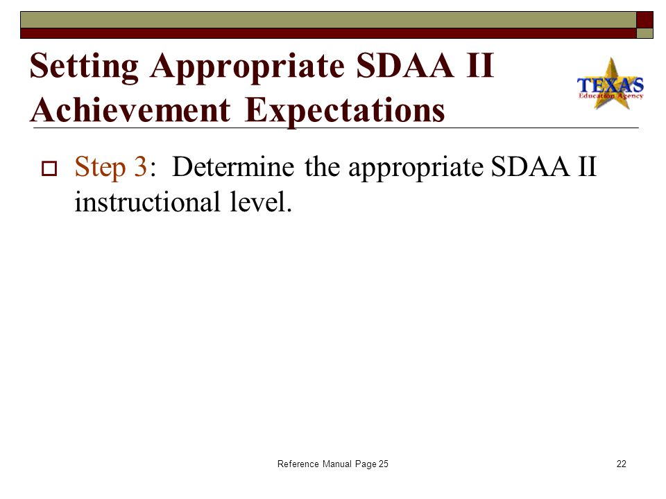 Choosing the Appropriate Assessment for Students Receiving Special Education Services in Subjects Not Tested by SDAA II Reference Manual Page 24 21