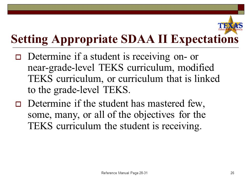 Reference Manual Page Setting Appropriate SDAA II Achievement Level Expectations  Step 4: Select an SDAA II expected achievement level based on the student's growth expectations.