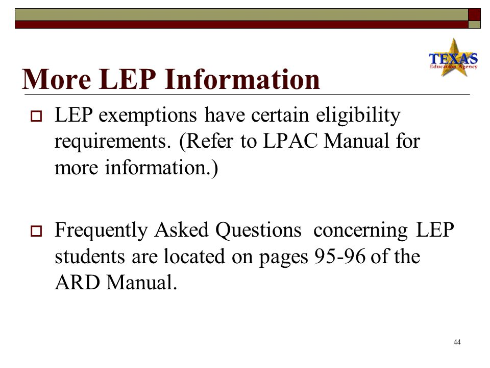 Reference Manual Pages 5543 LEP Students Who Receive Special Education Services Exemptions ARD-exempt: An ARD committee exempts a student from SDAA II or TAKS-I for reasons associated with the student's special education needs LEP-exempt: An ARD committee exempts a student from state assessments for reasons associated with the student's limited English proficiency