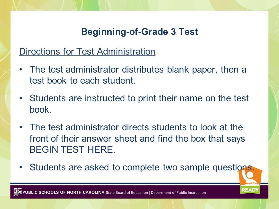 Beginning-of-Grade 3 Test Directions for Test Administration The test administrator distributes blank paper, then a test book to each student.