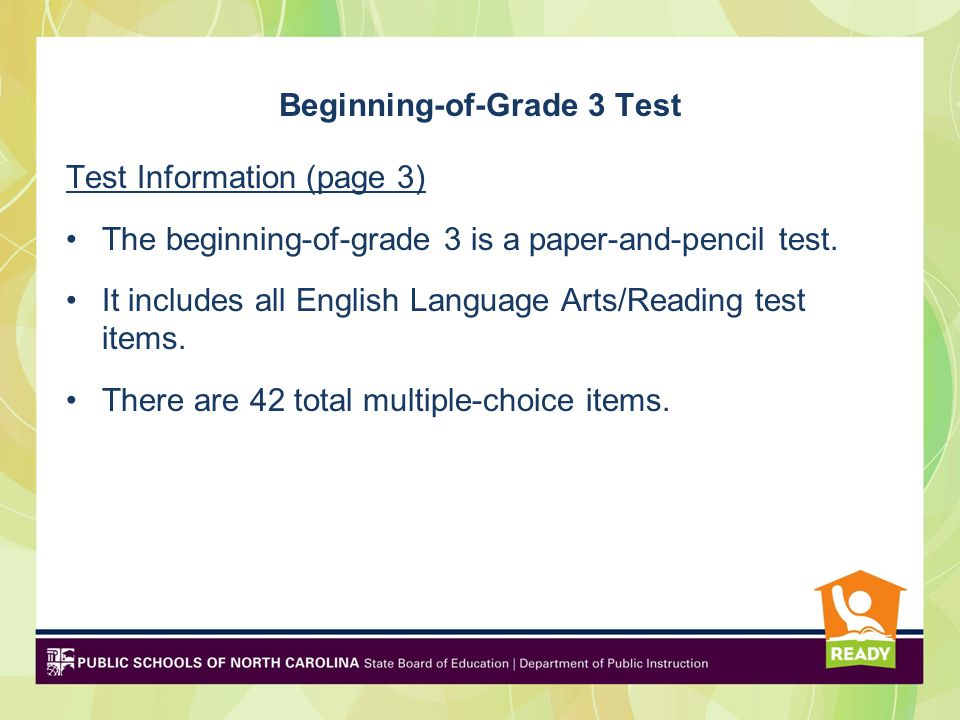 Beginning-of-Grade 3 Test Test Information (page 3) The beginning-of-grade 3 is a paper-and-pencil test.