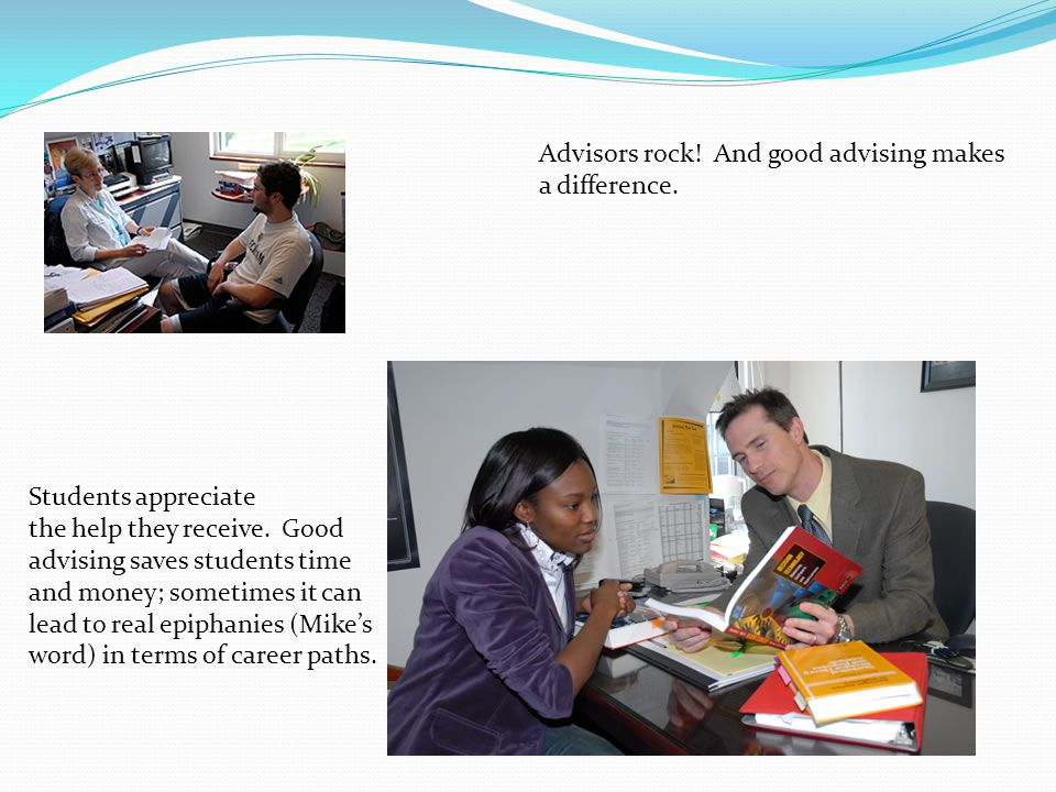 Advisors rock. And good advising makes a difference.