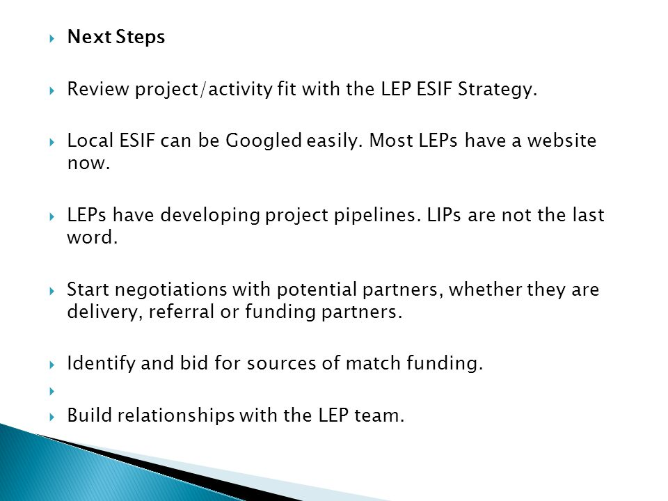  Next Steps  Review project/activity fit with the LEP ESIF Strategy.