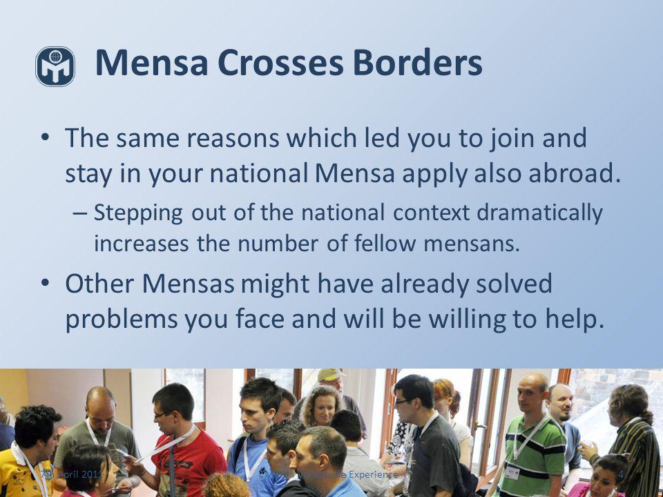 Mensa Worldwide Experience Tomáš Kubeš This presentation was