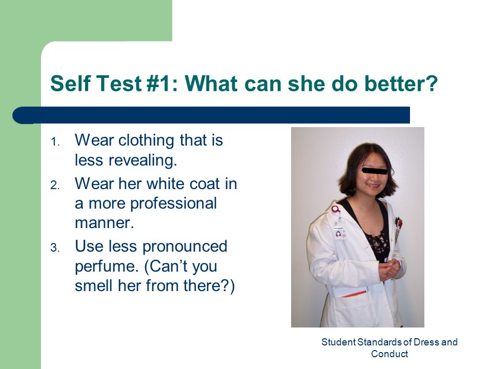 Student Standards of Dress and Conduct Self Test #1: What can she do better.