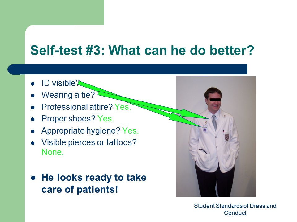 Student Standards of Dress and Conduct Self-test #3: What can he do better.