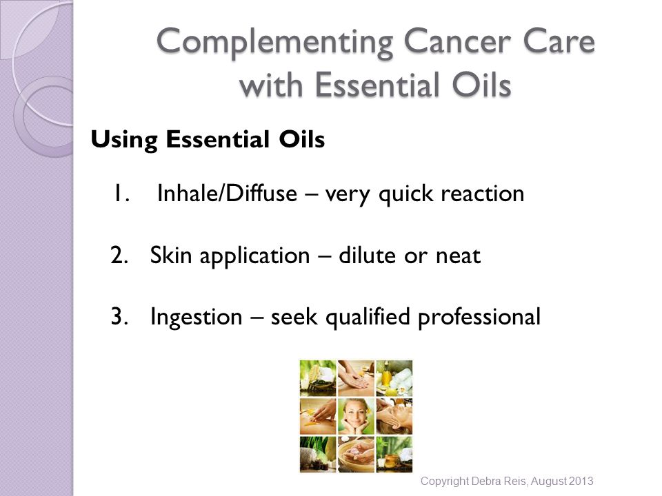 Complementing Cancer Care with Essential Oils Using Essential Oils 1.