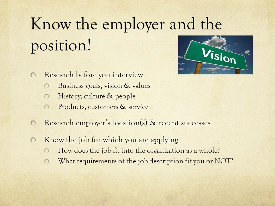 Know the employer and the position.