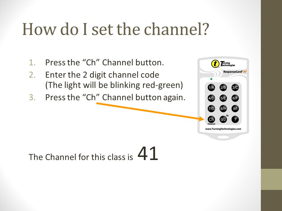 How do I set the channel. 1.Press the Ch Channel button.