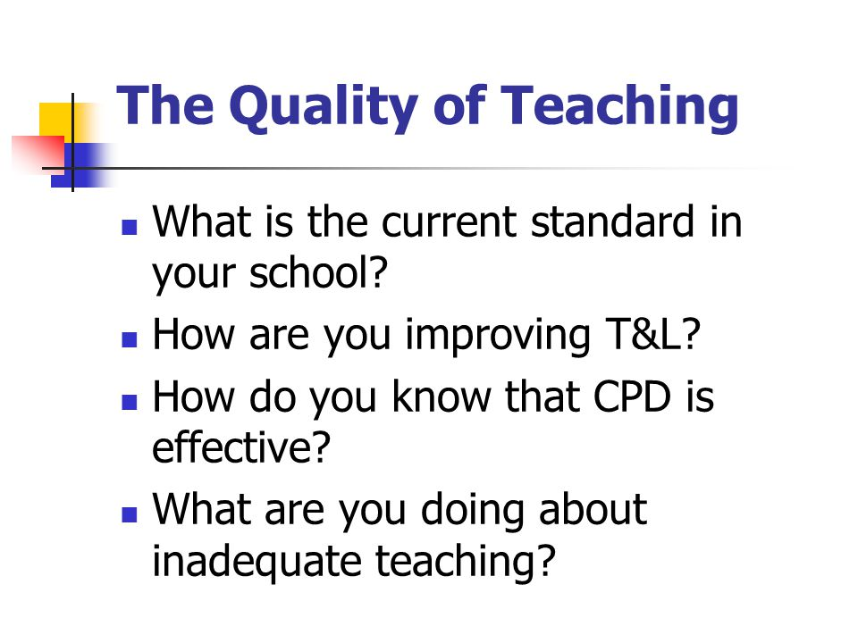 The Quality of Teaching What is the current standard in your school.