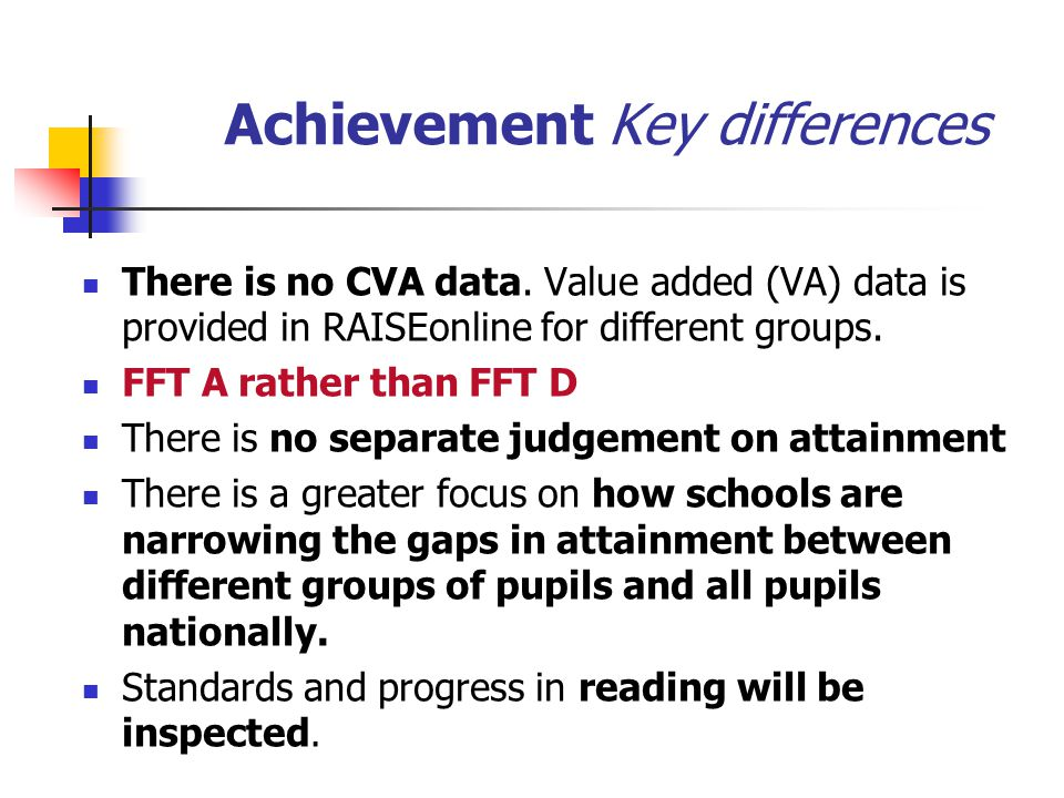 Achievement Key differences There is no CVA data.