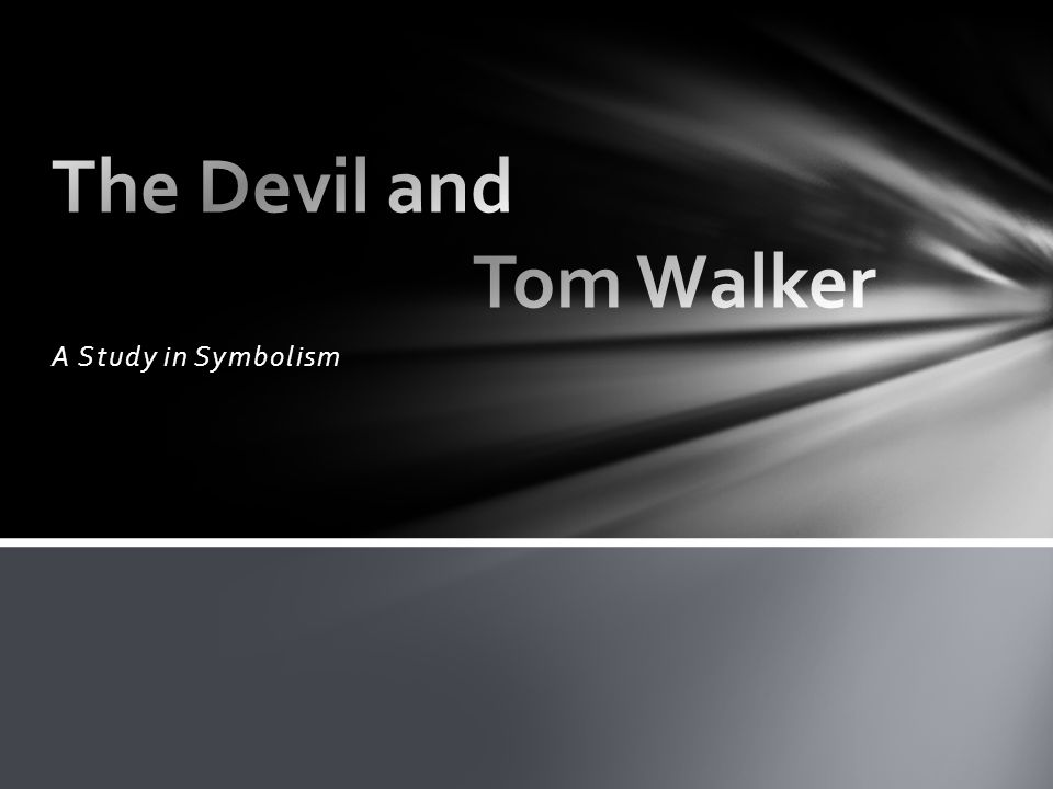 A Study In Symbolism Were Going To Study The Devil And Tom Walker