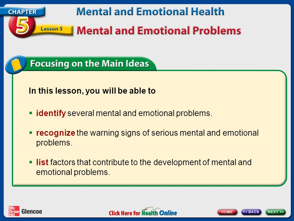 In this lesson, you will be able to  identify several mental and emotional problems.
