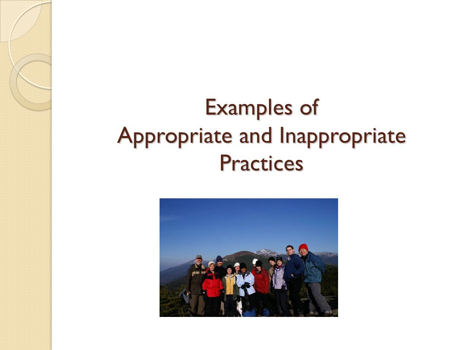 Examples of Appropriate and Inappropriate Practices