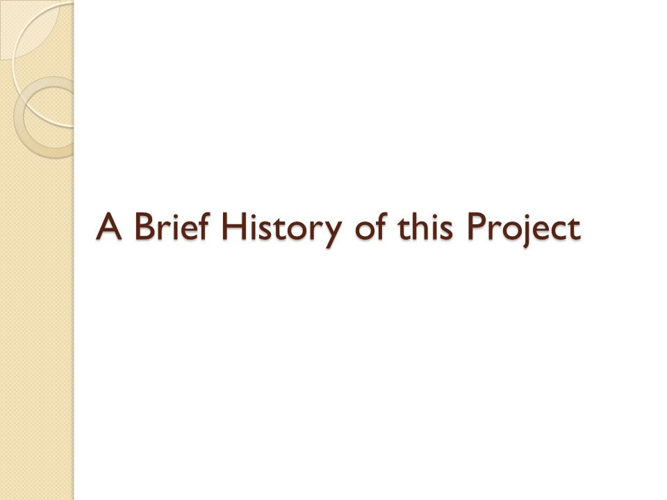 A Brief History of this Project