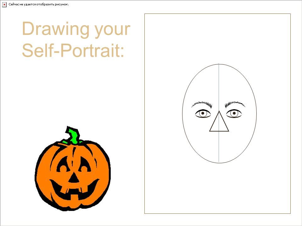 Nose Drawing your Self-Portrait: A Couple of Nose No-No's This nose is for pumpkins only!!!