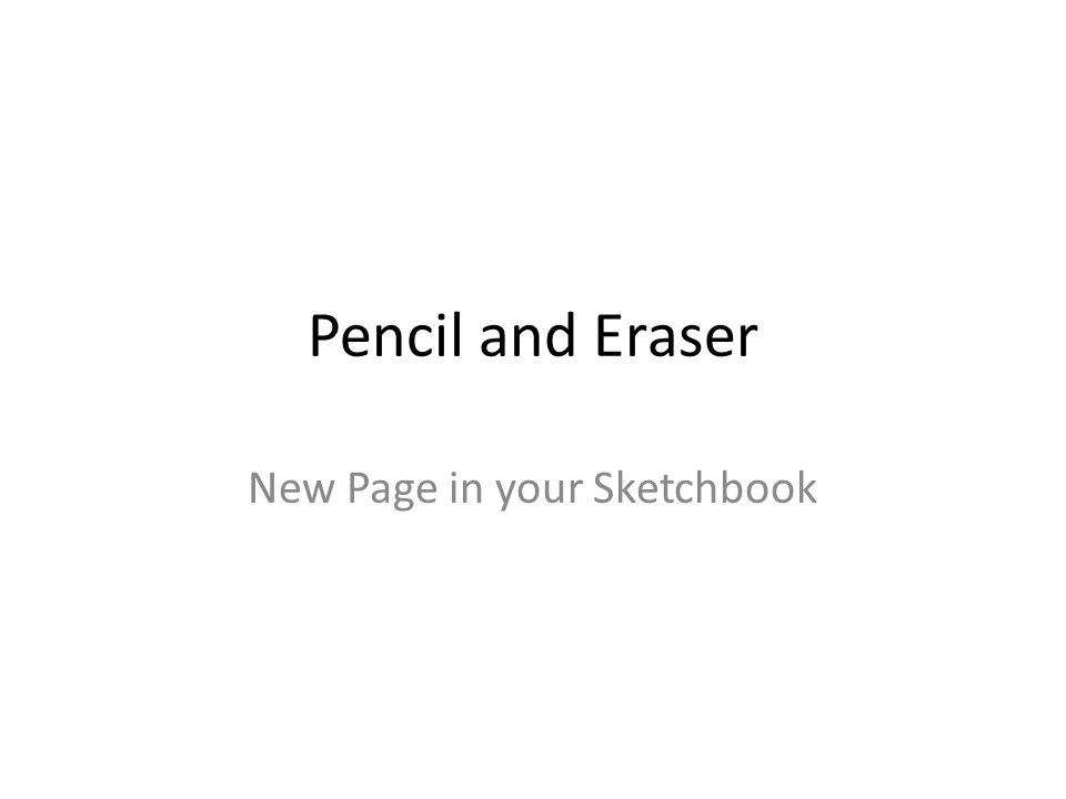 pencil and eraser new page in your sketchbook drawing a portrait