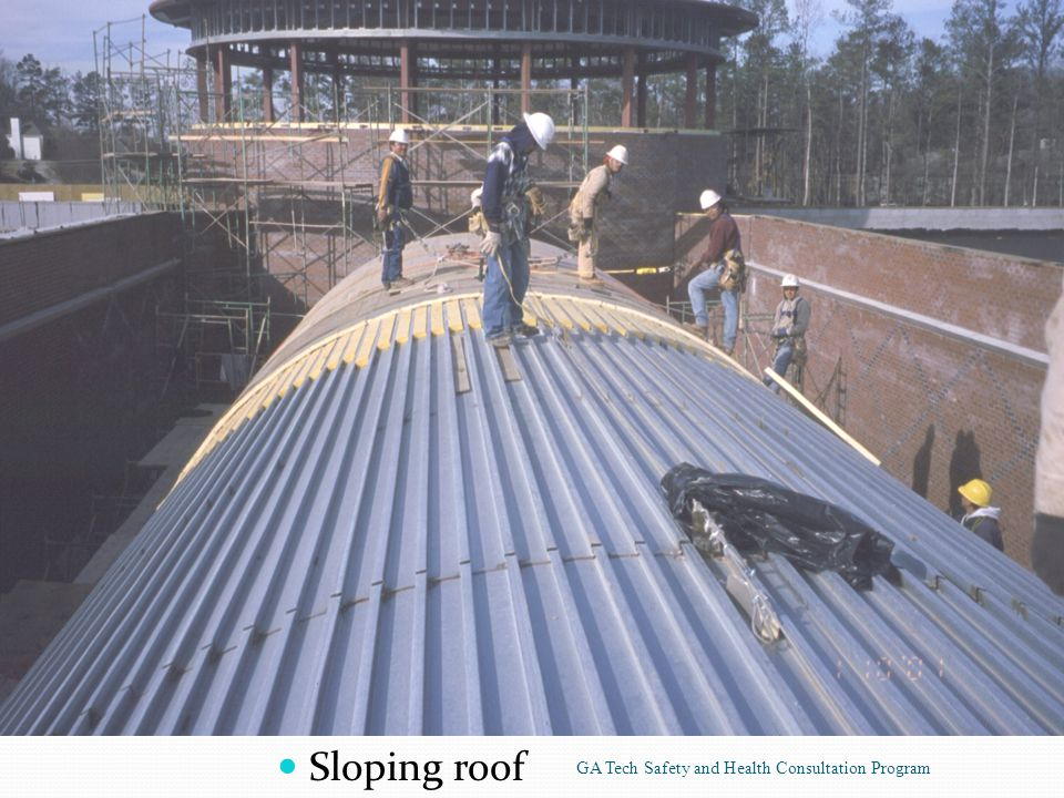 Sloping roof GA Tech Safety and Health Consultation Program