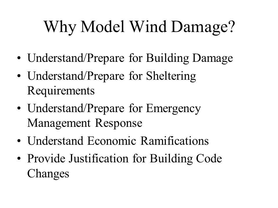 Why Model Wind Damage.