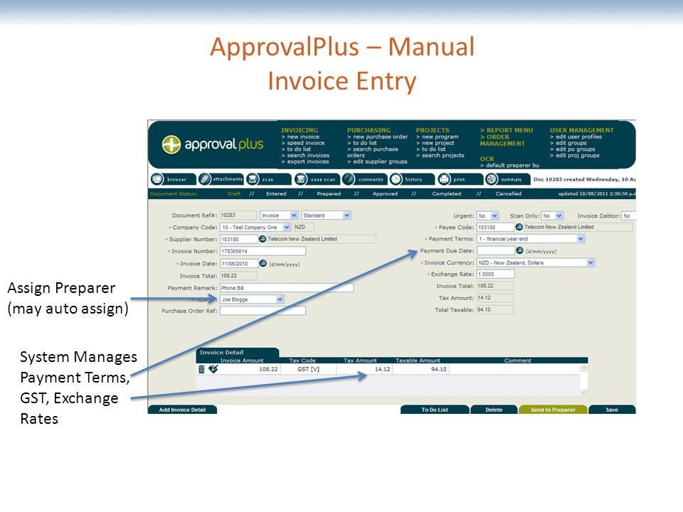 The most comprehensive Oracle applications & technology content under one roof ApprovalPlus – Manual Invoice Entry Assign Preparer (may auto assign) System Manages Payment Terms, GST, Exchange Rates