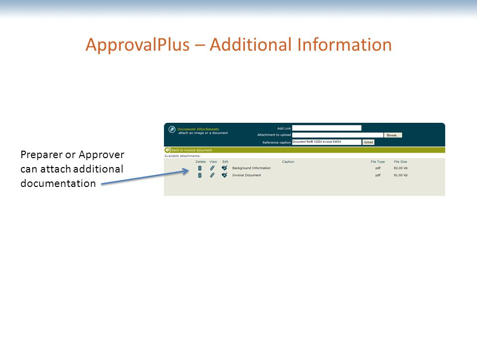 The most comprehensive Oracle applications & technology content under one roof ApprovalPlus – Additional Information Preparer or Approver can attach additional documentation