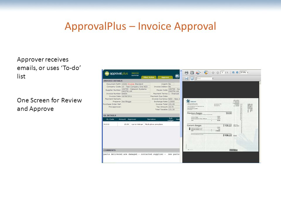 The most comprehensive Oracle applications & technology content under one roof ApprovalPlus – Invoice Approval Approver receives  s, or uses 'To-do' list One Screen for Review and Approve