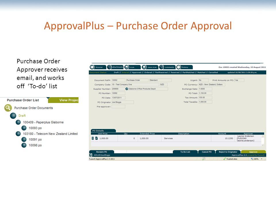 The most comprehensive Oracle applications & technology content under one roof ApprovalPlus – Purchase Order Approval Purchase Order Approver receives  , and works off 'To-do' list