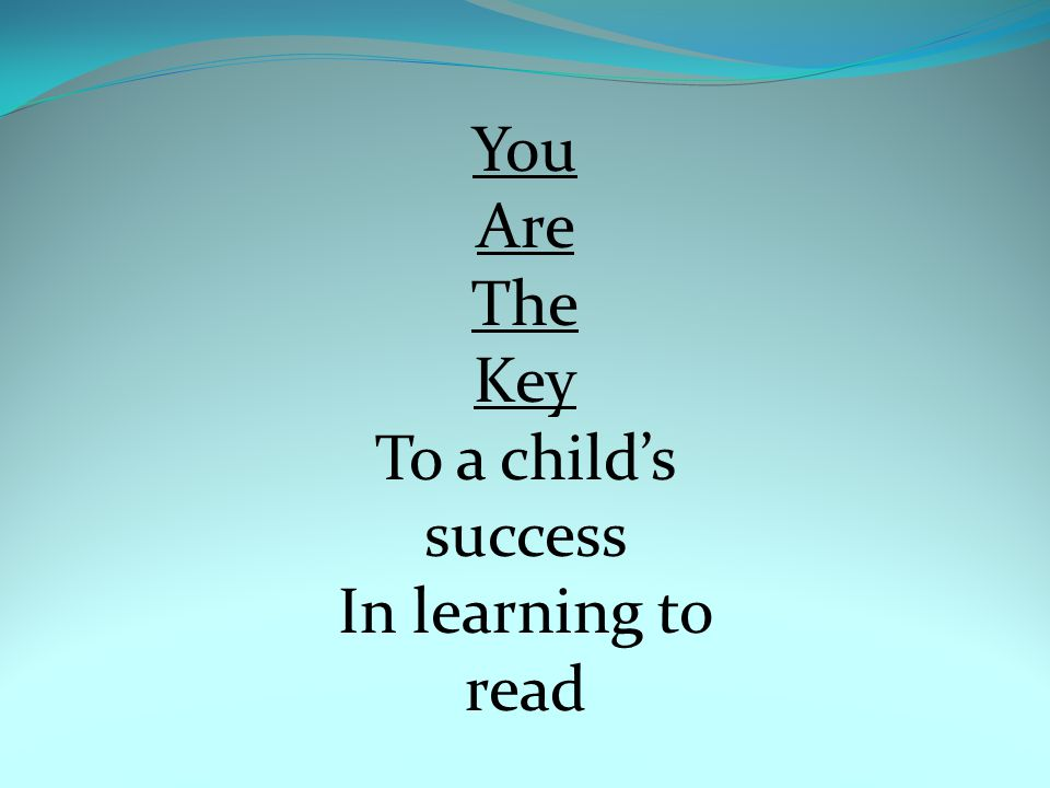 You Are The Key To a child's success In learning to read