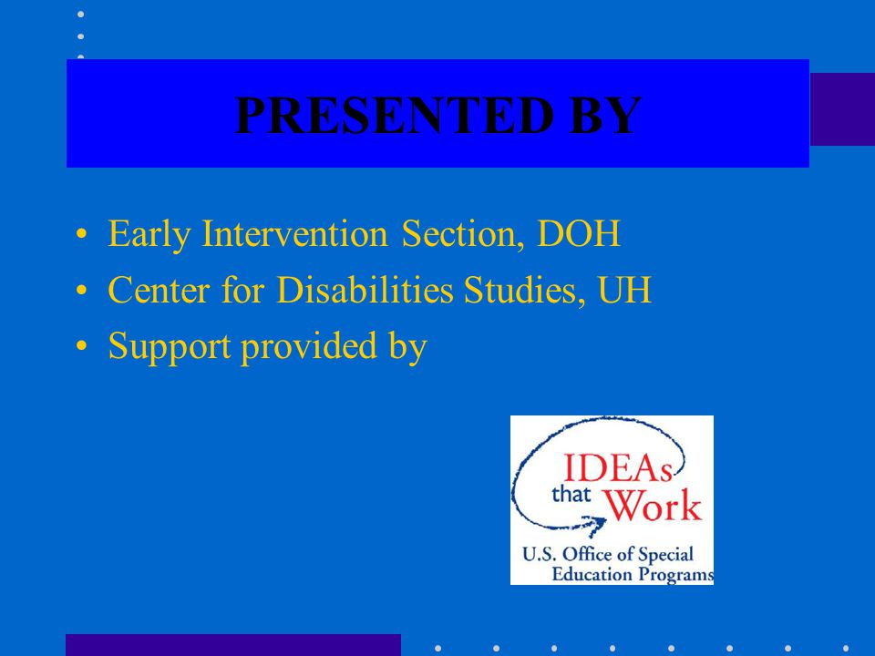 A USER'S GUIDE TO EARLY INTERVENTION SERVICES Seminar I Realistic Strategies to Identify Children Eligible for Early Intervention Services in Primary Care Practice