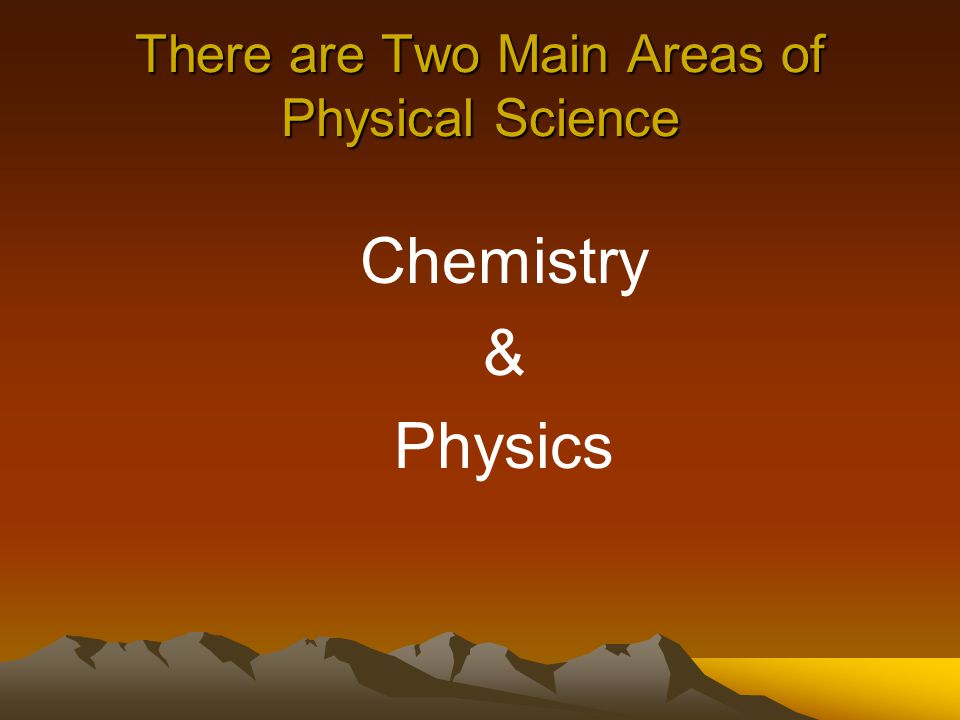 Physical Science Physical Science is the study of matter and how matter changes.