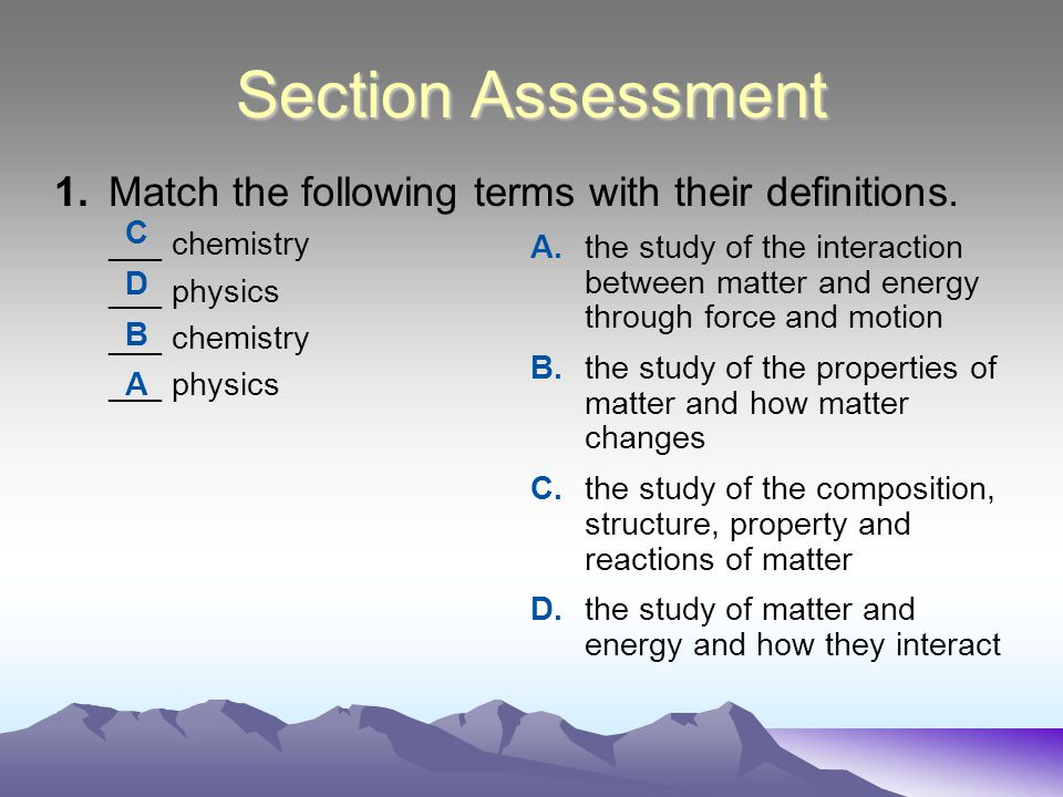 Chemistry vs. Physics Chemistry is the study of the properties of matter and how matter changes.