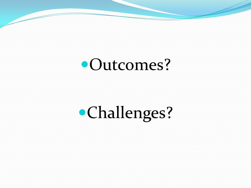Outcomes Challenges