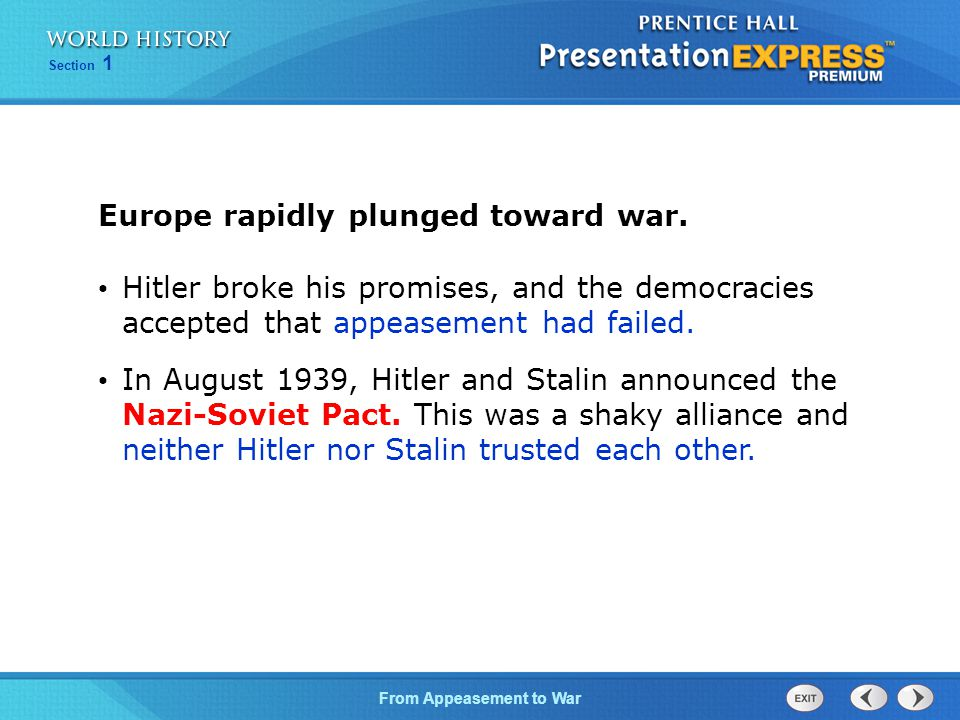 From Appeasement to War Section 1 Hitler broke his promises, and the democracies accepted that appeasement had failed.