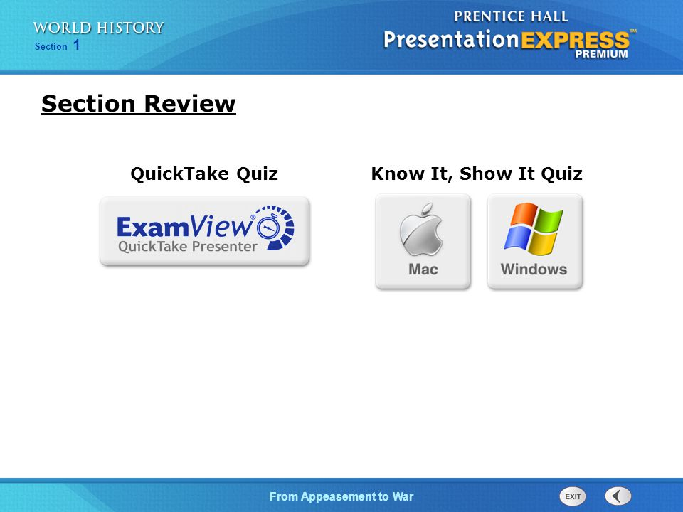 From Appeasement to War Section 1 Section Review Know It, Show It Quiz QuickTake Quiz