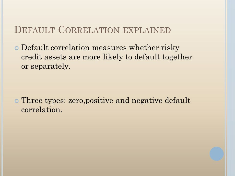 D EFAULT C ORRELATIONS WITHIN A P ORTFOLIO Cara Herlihy. - ppt download