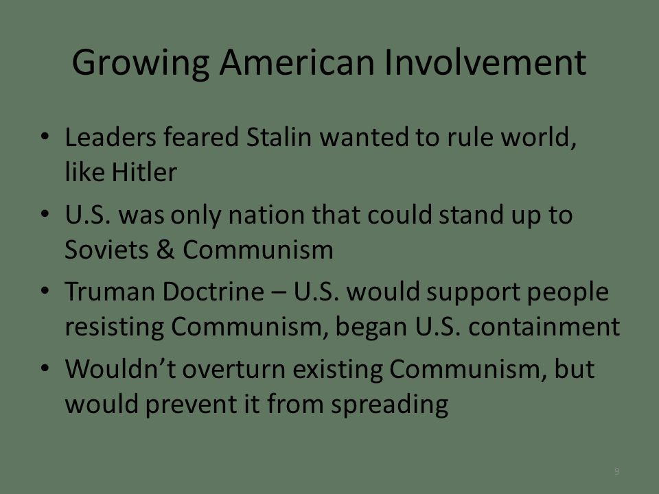Growing American Involvement Leaders feared Stalin wanted to rule world, like Hitler U.S.