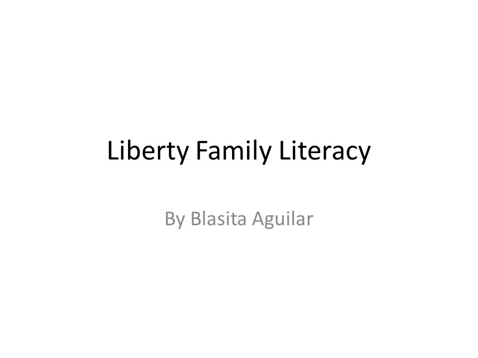 Liberty Family Literacy By Blasita Aguilar