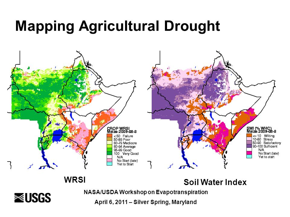 NASA/USDA Workshop on Evapotranspiration April 6, 2011 – Silver Spring, Maryland Mapping Agricultural Drought WRSI Soil Water Index