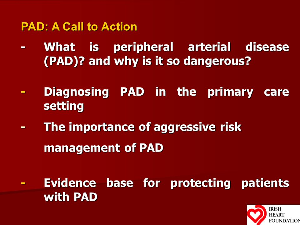 PAD: A Call to Action - What is peripheral arterial disease (PAD).