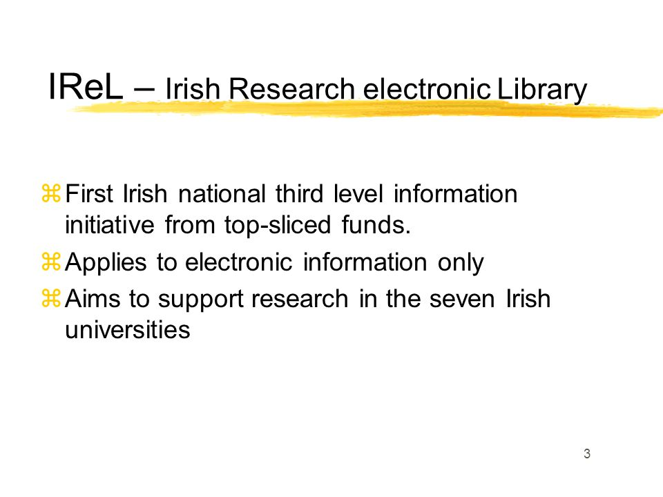 3 zFirst Irish national third level information initiative from top-sliced funds.