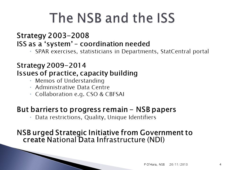 Strategy ISS as a 'system' – coordination needed  SPAR exercises, statisticians in Departments, StatCentral portal Strategy Issues of practice, capacity building  Memos of Understanding  Administrative Data Centre  Collaboration e.g.