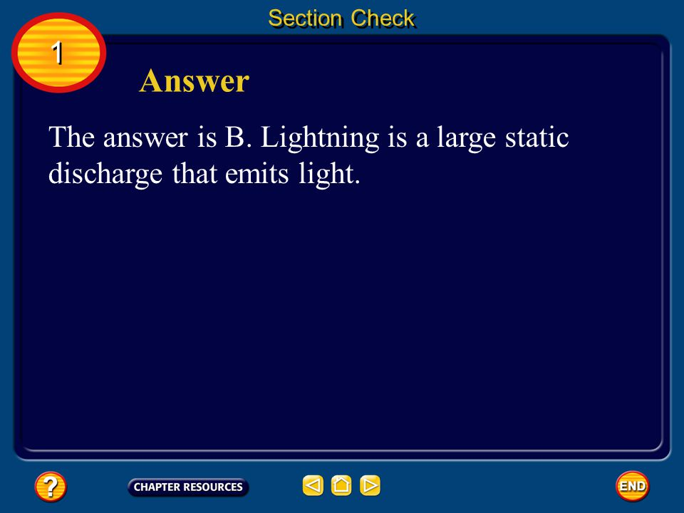 Section Check A. lightning B. static electricity C.