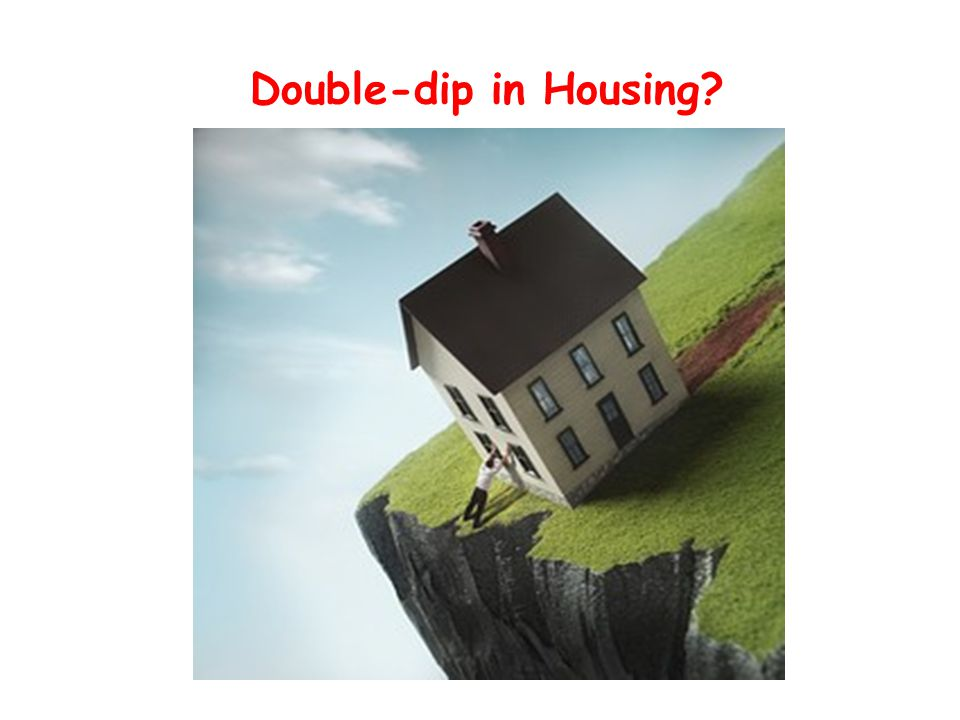 Double-dip in Housing