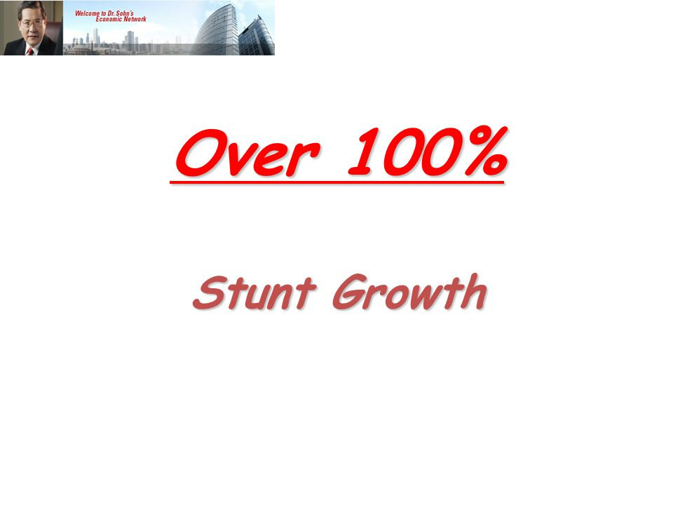 Over 100% Stunt Growth