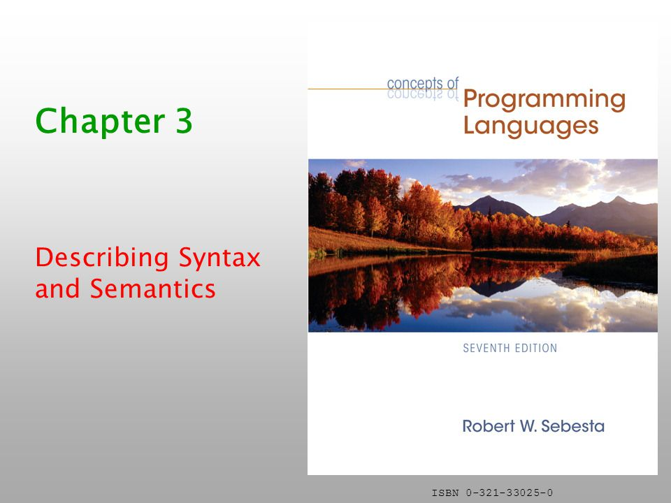 ISBN Chapter 3 Describing Syntax and Semantics
