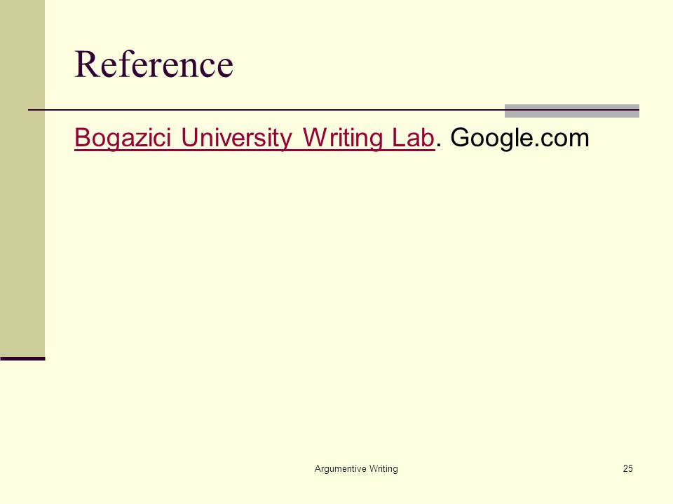 Argumentive Writing25 Reference Bogazici University Writing LabBogazici University Writing Lab.
