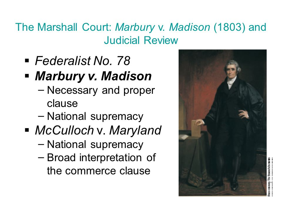 The Marshall Court: Marbury v. Madison (1803) and Judicial Review  Federalist No.